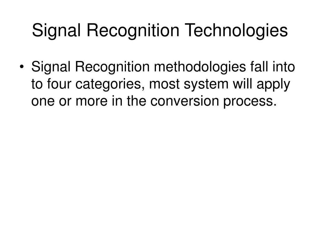 Signal Recognition Technologies