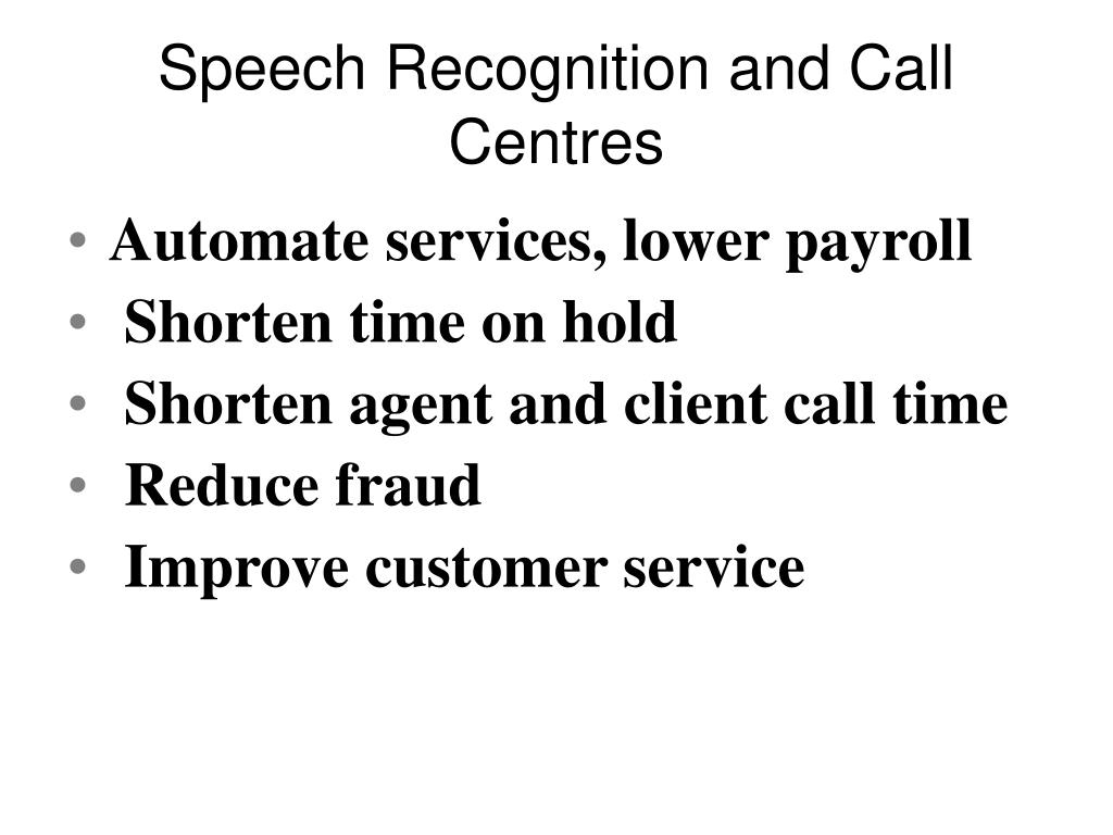 Speech Recognition and Call Centres