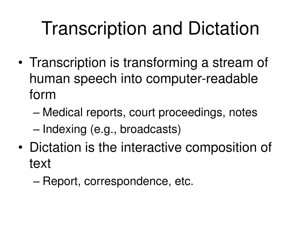 Transcription and Dictation