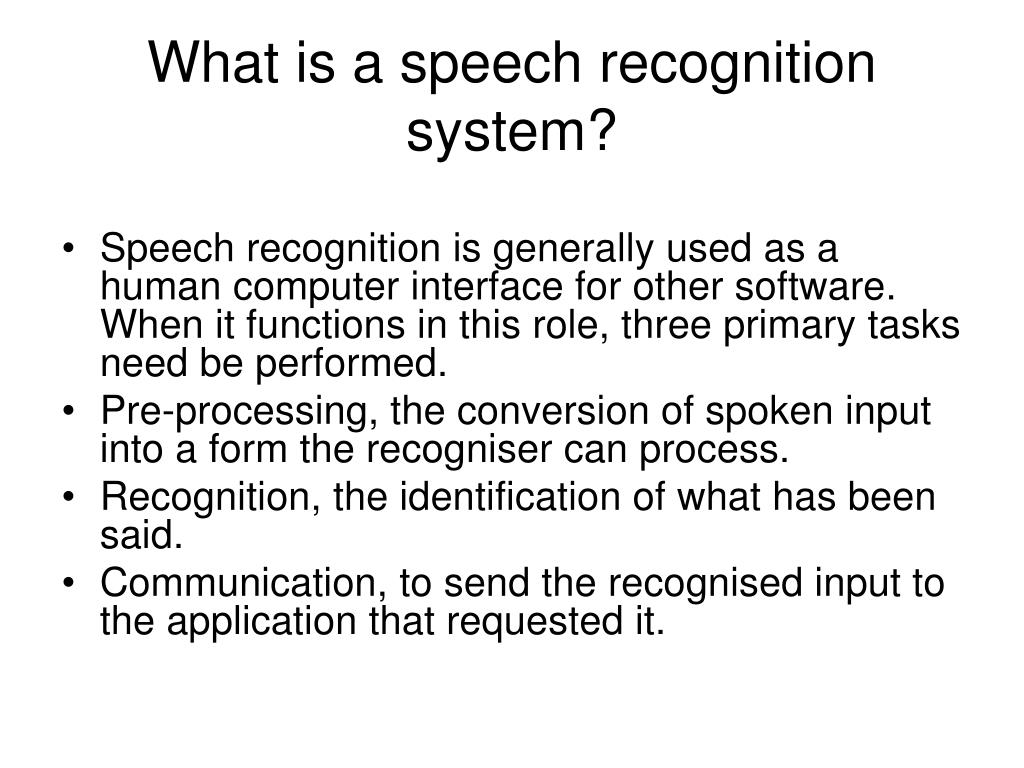 What is a speech recognition system?