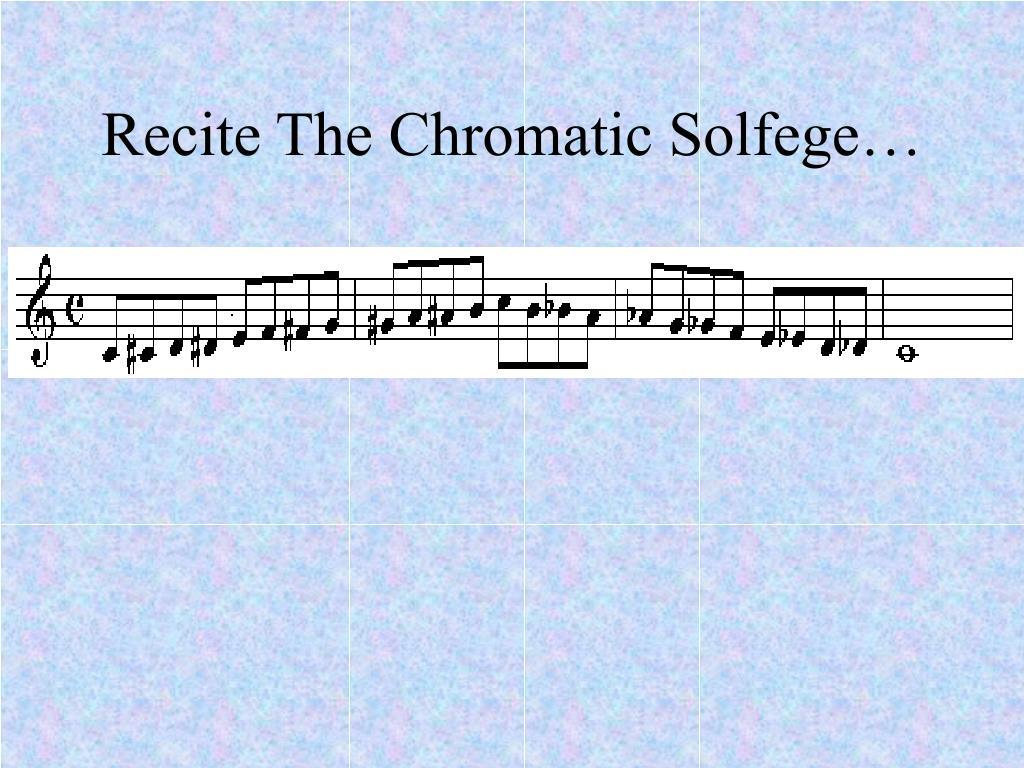 Recite The Chromatic Solfege…