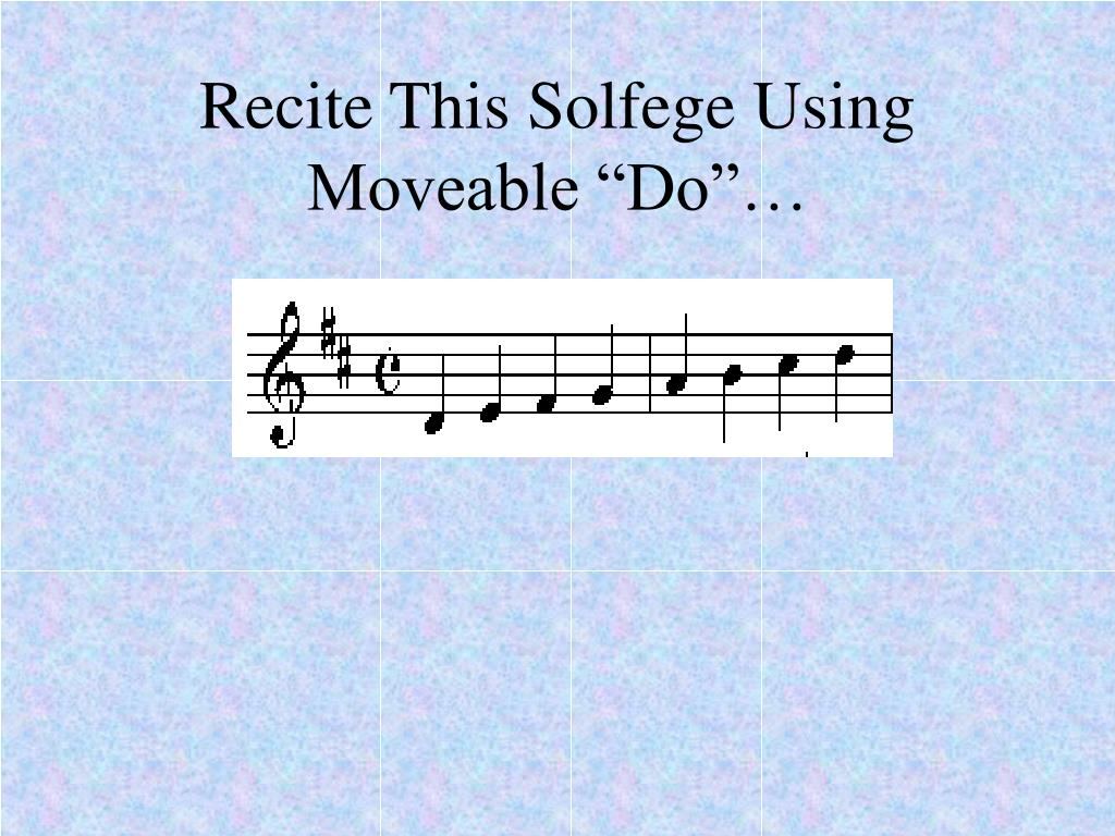 """Recite This Solfege Using Moveable """"Do""""…"""