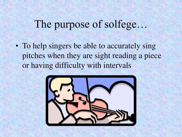 The purpose of solfege