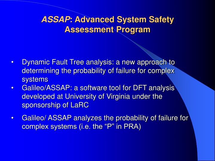 Assap advanced system safety assessment program