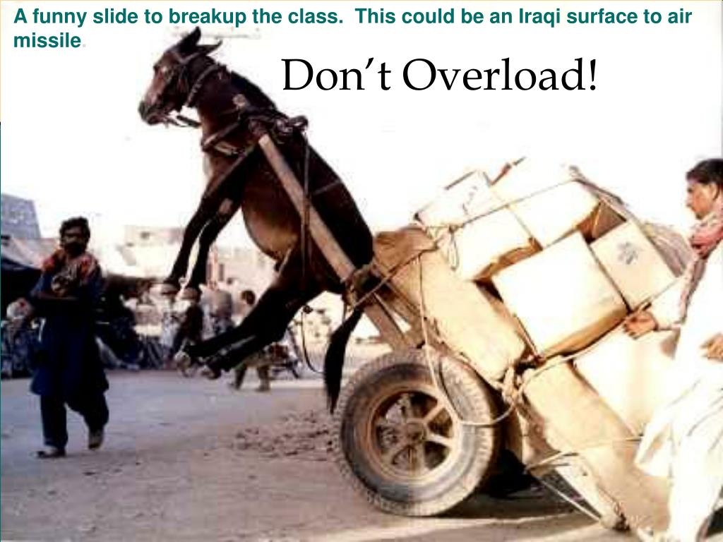 A funny slide to breakup the class.  This could be an Iraqi surface to air