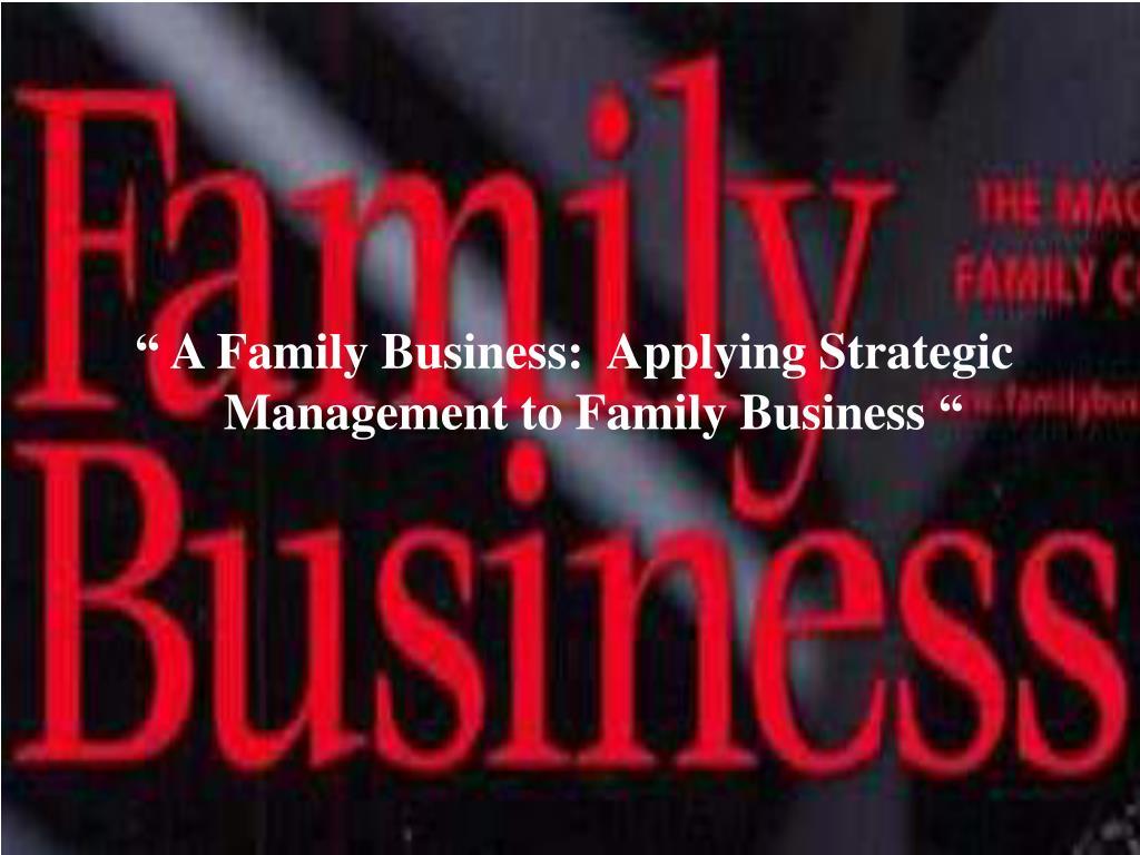 """ A Family Business:  Applying Strategic"