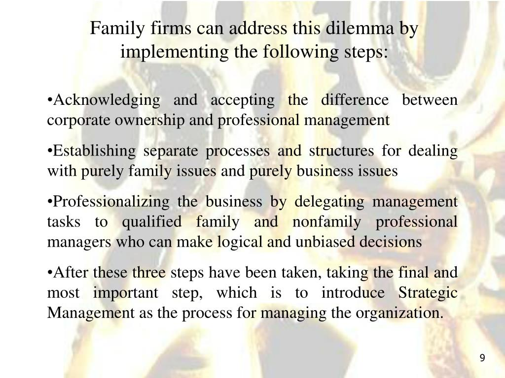 Family firms can address this dilemma by implementing the following steps: