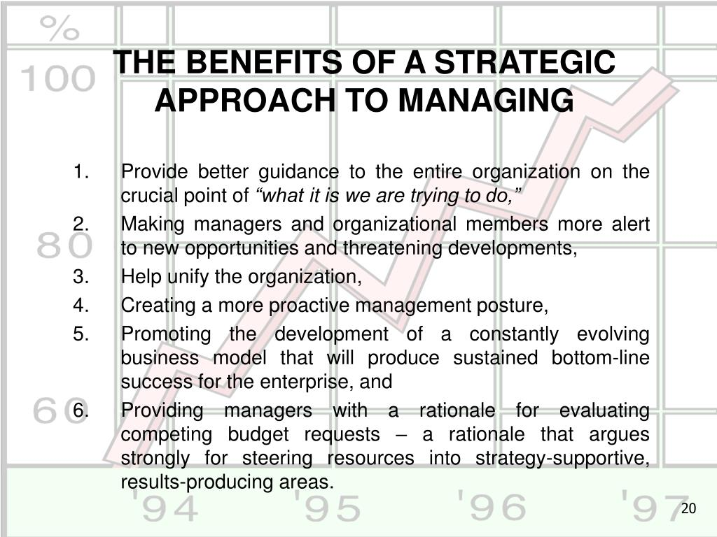 THE BENEFITS OF A STRATEGIC APPROACH TO MANAGING