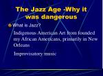 the jazz age why it was dangerous