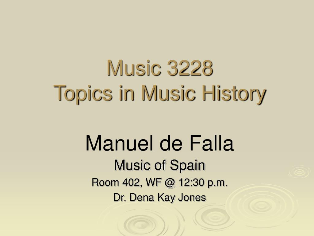 music 3228 topics in music history manuel de falla l.