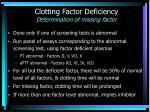 clotting factor deficiency determination of missing factor