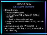 hemophilia rx subsequent treatment