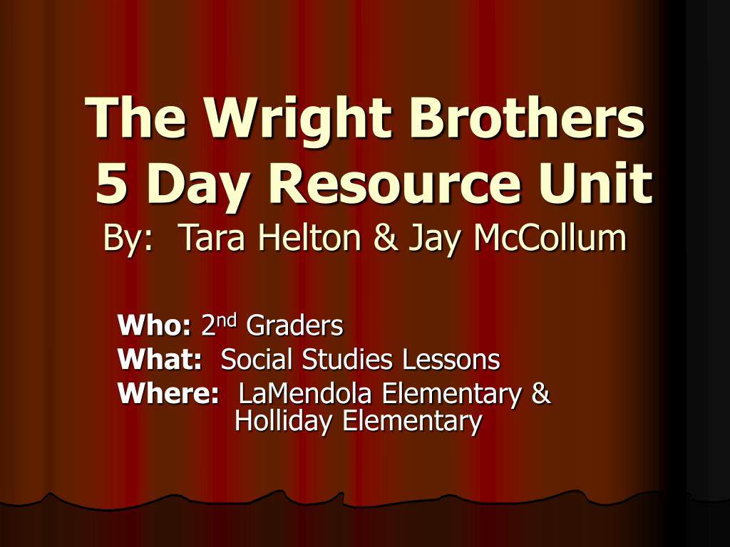 the wright brothers 5 day resource unit by tara helton jay mccollum