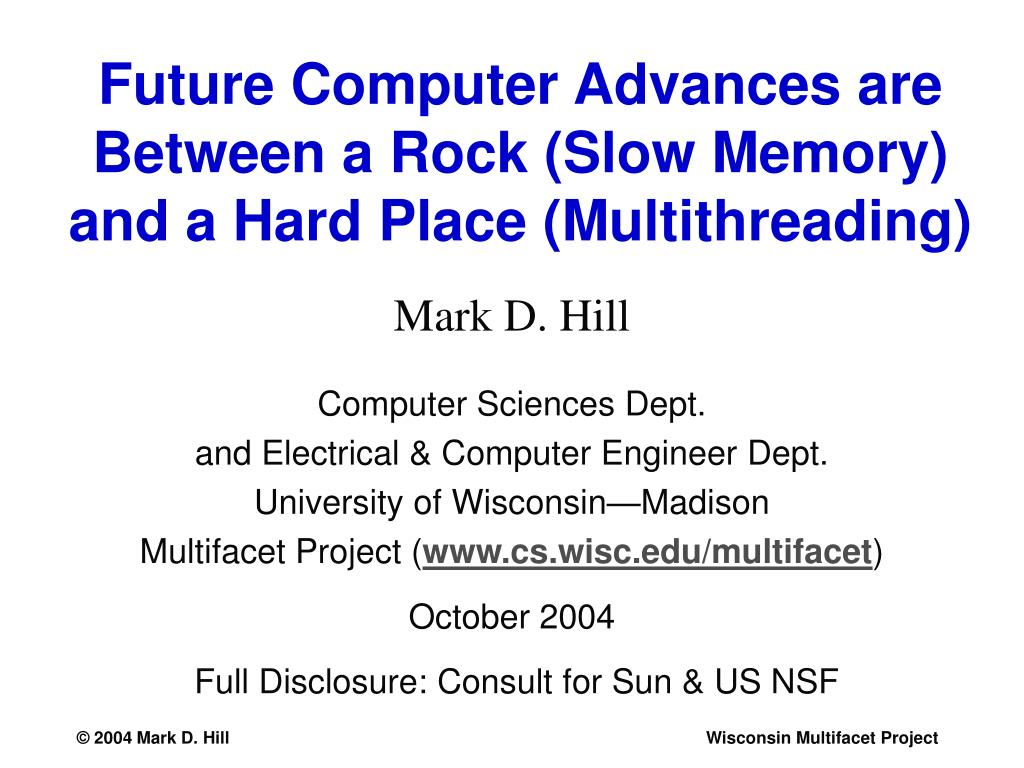 future computer advances are between a rock slow memory and a hard place multithreading