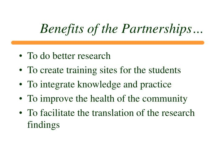 Benefits of the Partnerships…