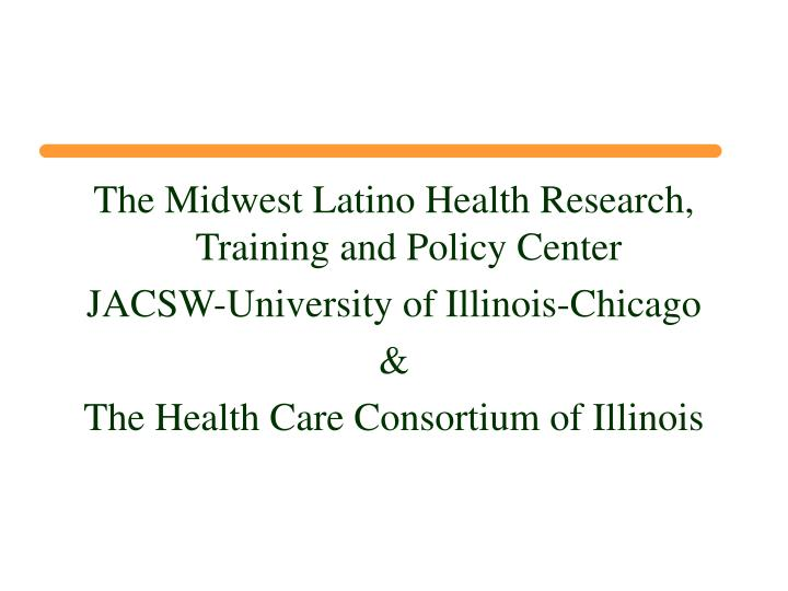 The Midwest Latino Health Research, Training and Policy Center