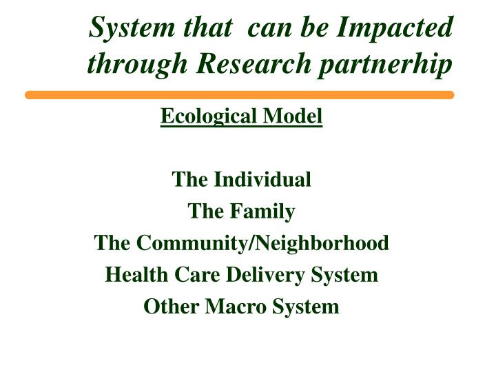 System that  can be Impacted through Research partnerhip