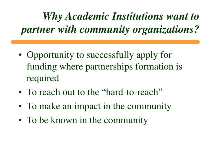 Why Academic Institutions want to partner with community organizations?