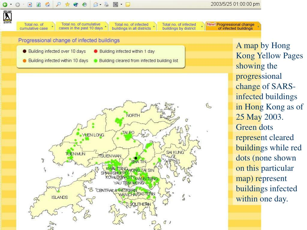A map by Hong Kong Yellow Pages showing the progressional change of SARS-infected buildings in Hong Kong as of 25 May 2003. Green dots represent cleared buildings while red dots (none shown on this particular map) represent buildings infected within one day.