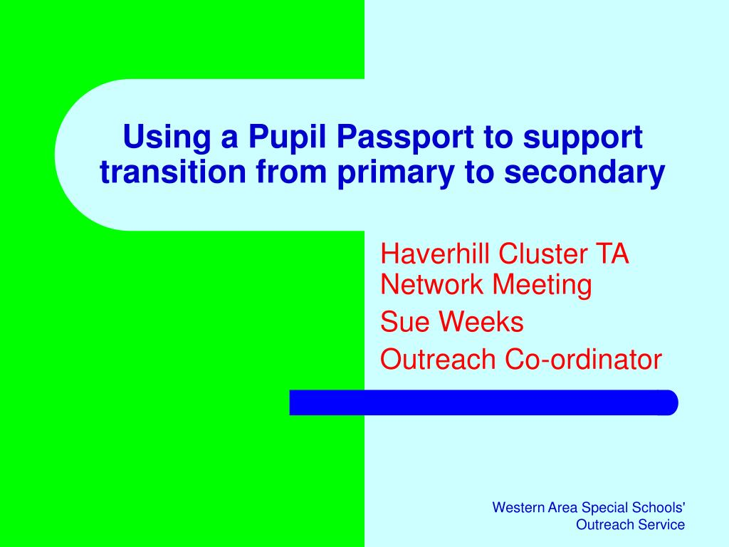using a pupil passport to support transition from primary to secondary l.