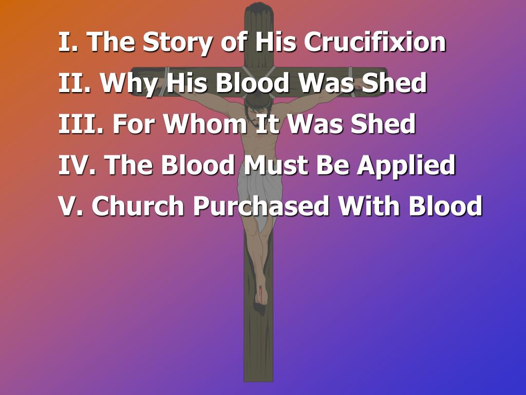 I. The Story of His Crucifixion