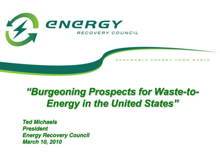 Burgeoning prospects for waste to energy in the united states