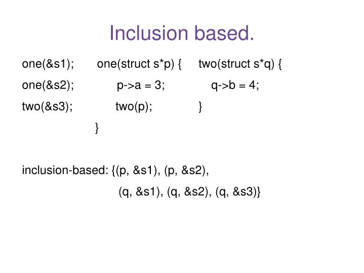 Inclusion based.
