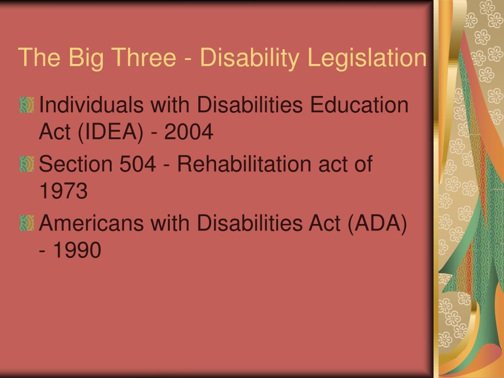The Big Three - Disability Legislation