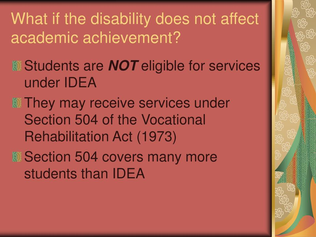 What if the disability does not affect academic achievement?