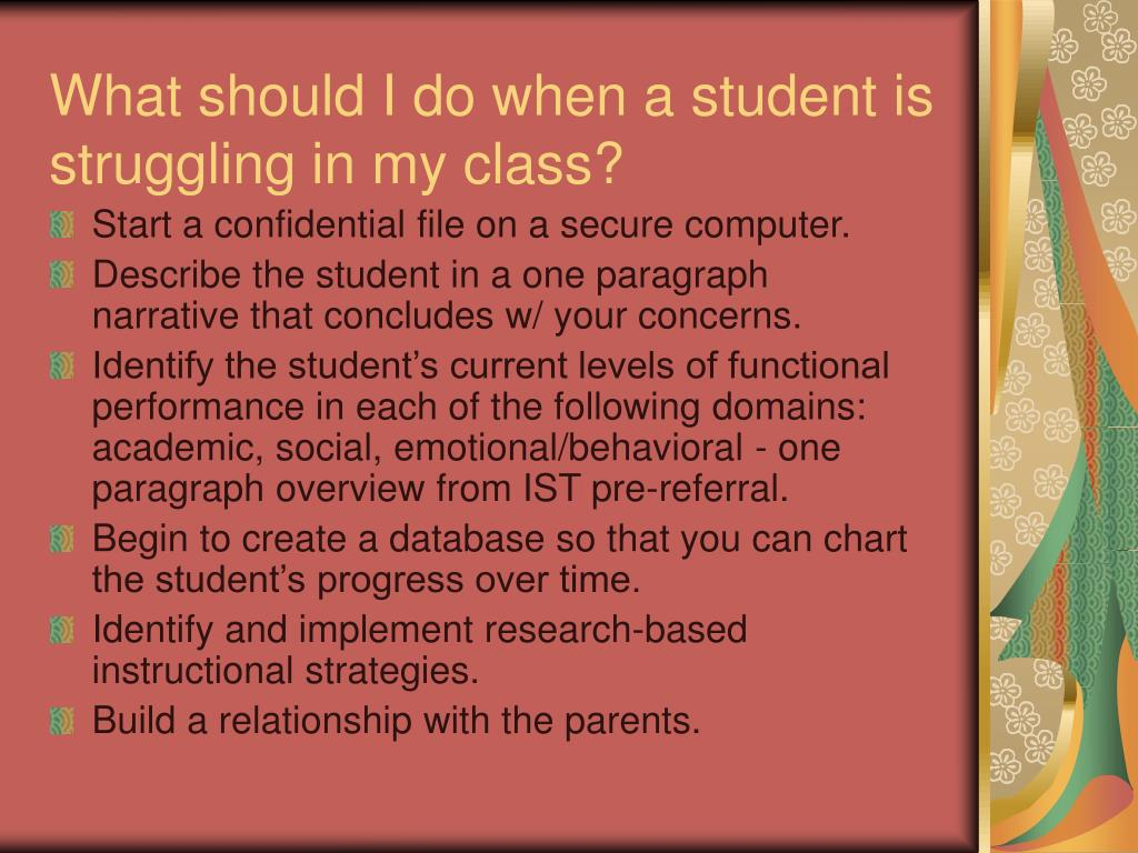 What should I do when a student is struggling in my class?