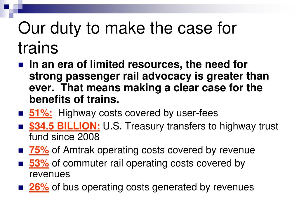 Our duty to make the case for trains