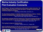 marine industry certification pilot evaluation comments