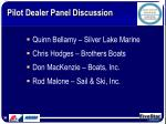 pilot dealer panel discussion