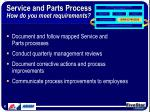 service and parts process how do you meet requirements