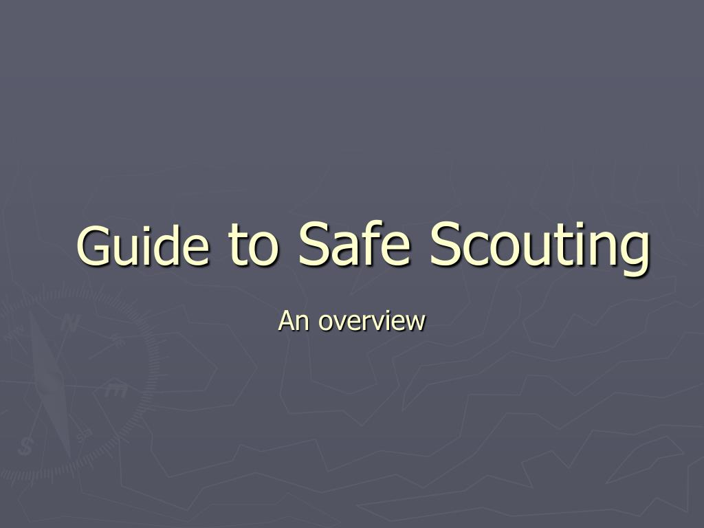 guide to safe scouting l.