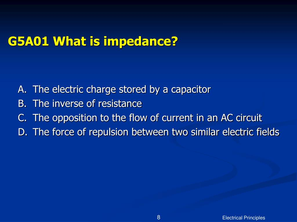 G5A01 What is impedance?