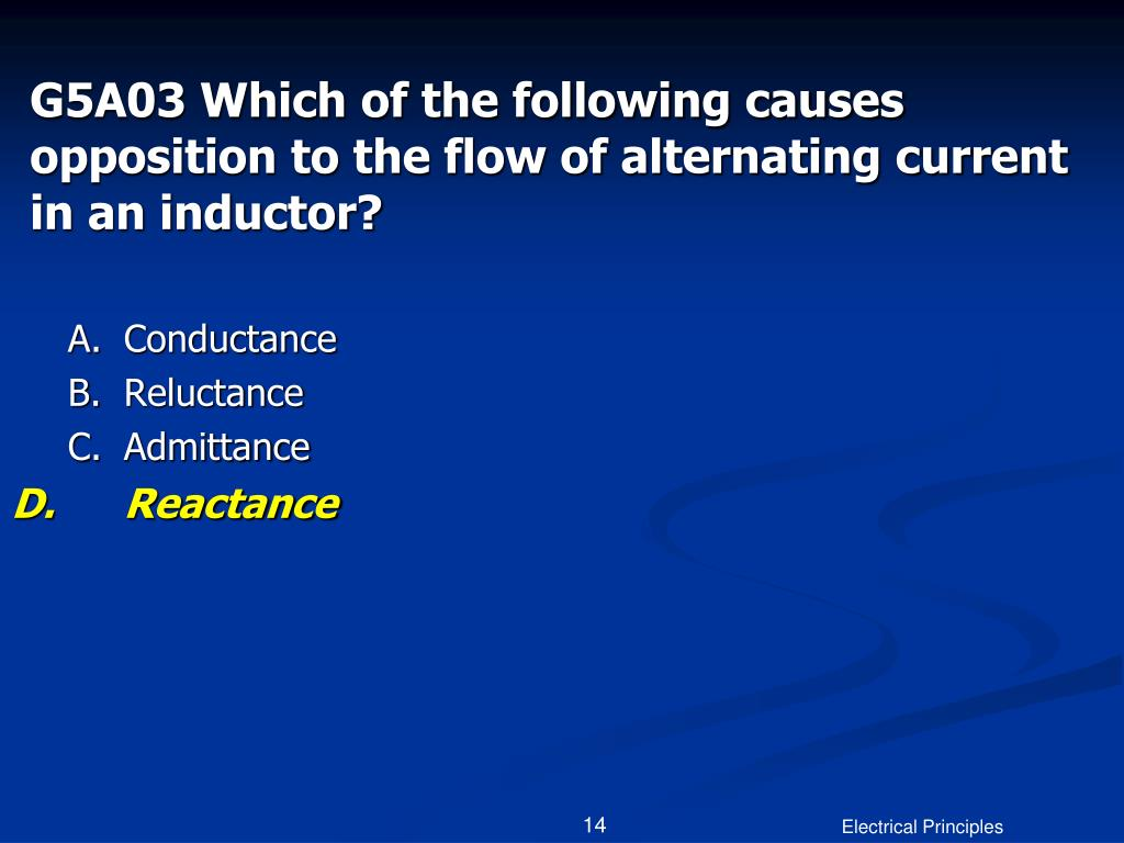 G5A03 Which of the following causes opposition to the flow of alternating current in an inductor?