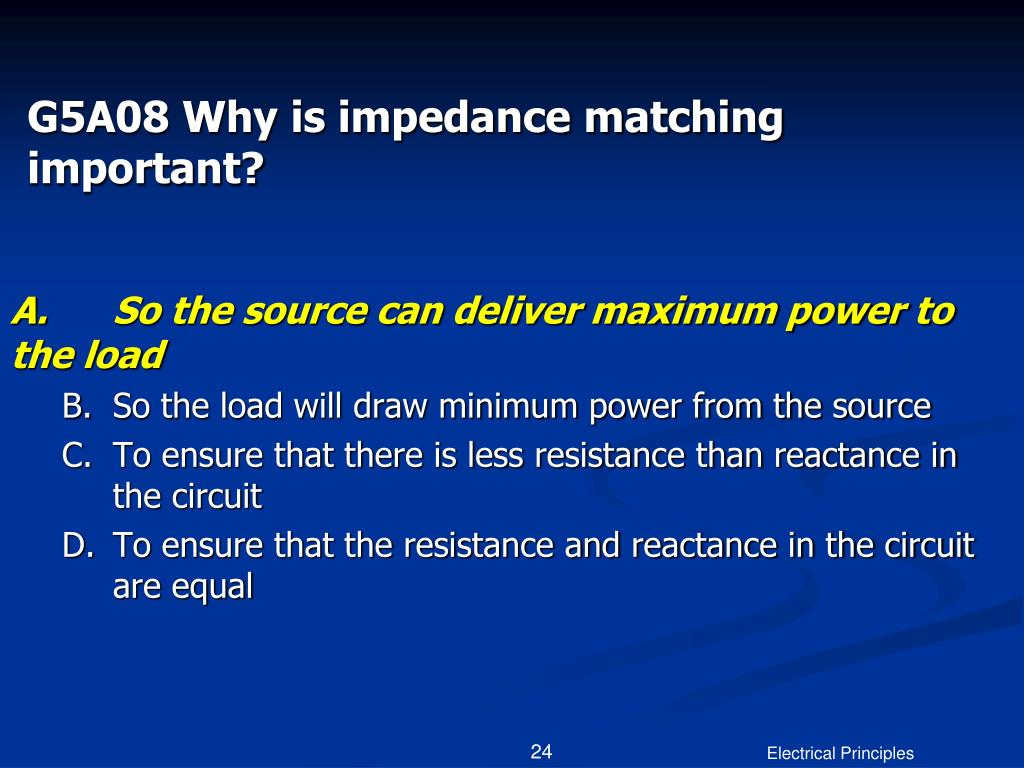 G5A08 Why is impedance matching important?