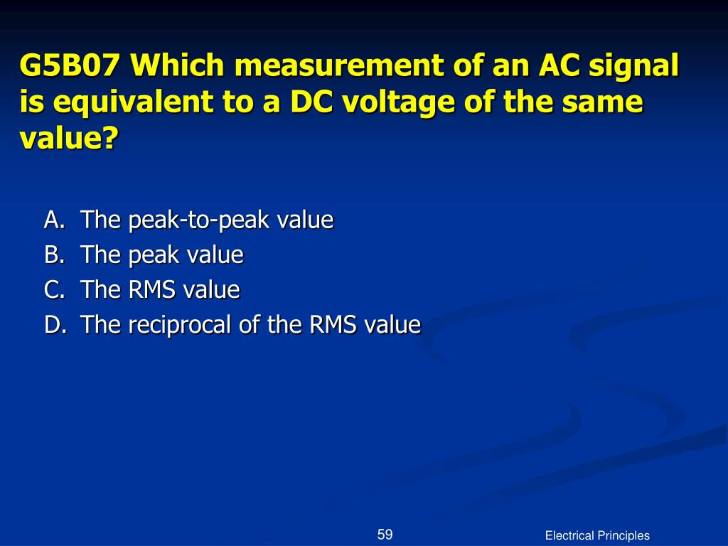 G5B07 Which measurement of an AC signal is equivalent to a DC voltage of the same value?