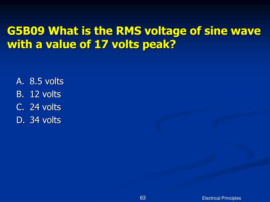 G5B09 What is the RMS voltage of sine wave with a value of 17 volts peak?