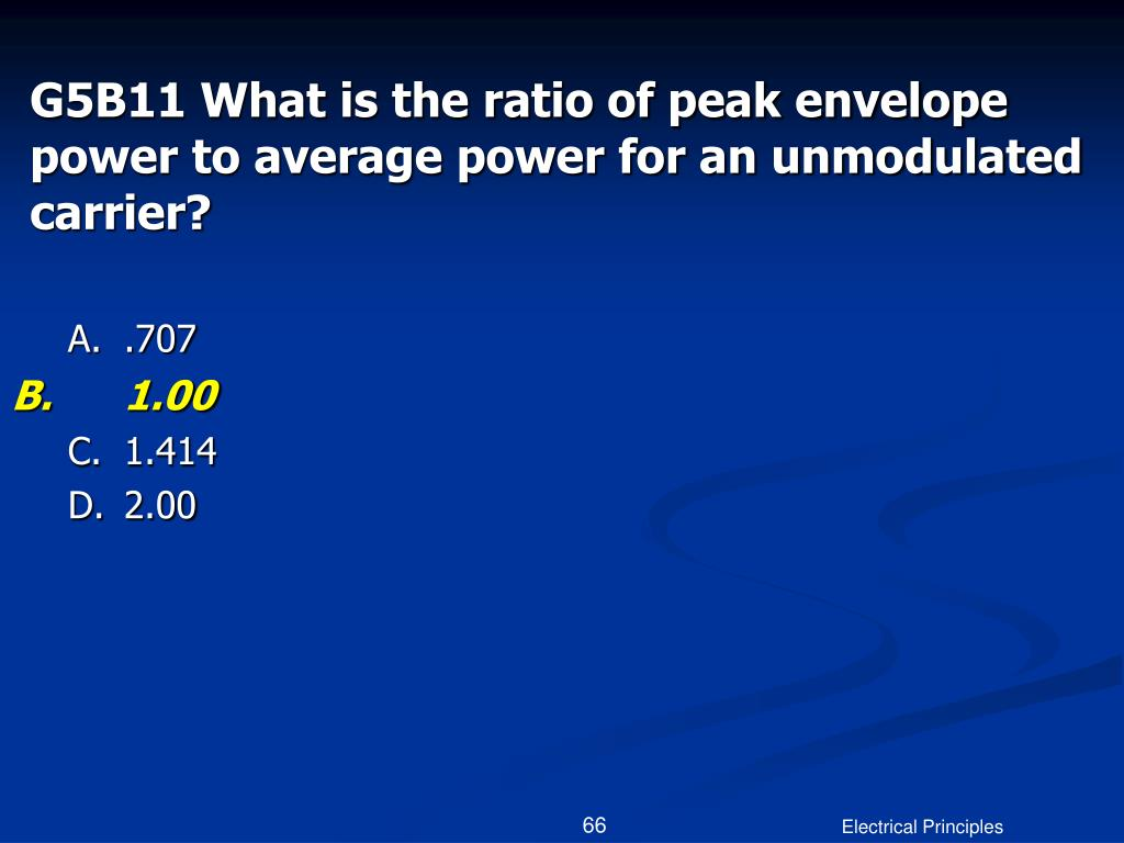 G5B11 What is the ratio of peak envelope power to average power for an unmodulated carrier?