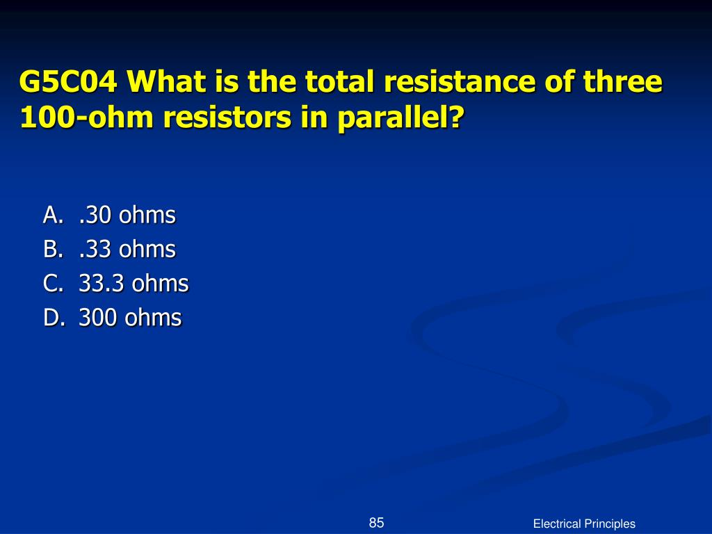 G5C04 What is the total resistance of three 100-ohm resistors in parallel?