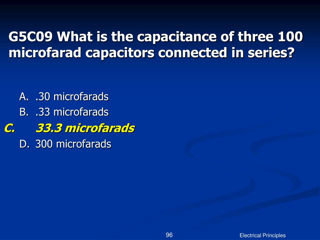 G5C09 What is the capacitance of three 100 microfarad capacitors connected in series?