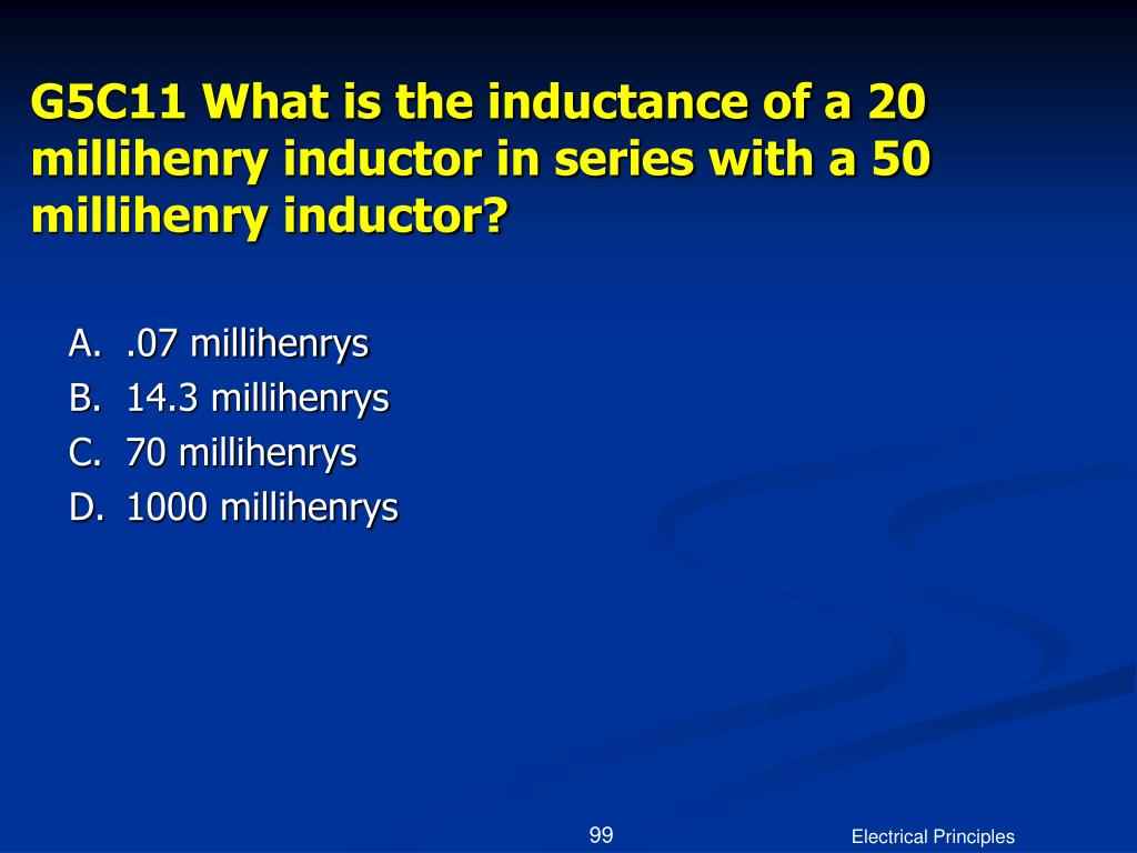 G5C11 What is the inductance of a 20 millihenry inductor in series with a 50 millihenry inductor?