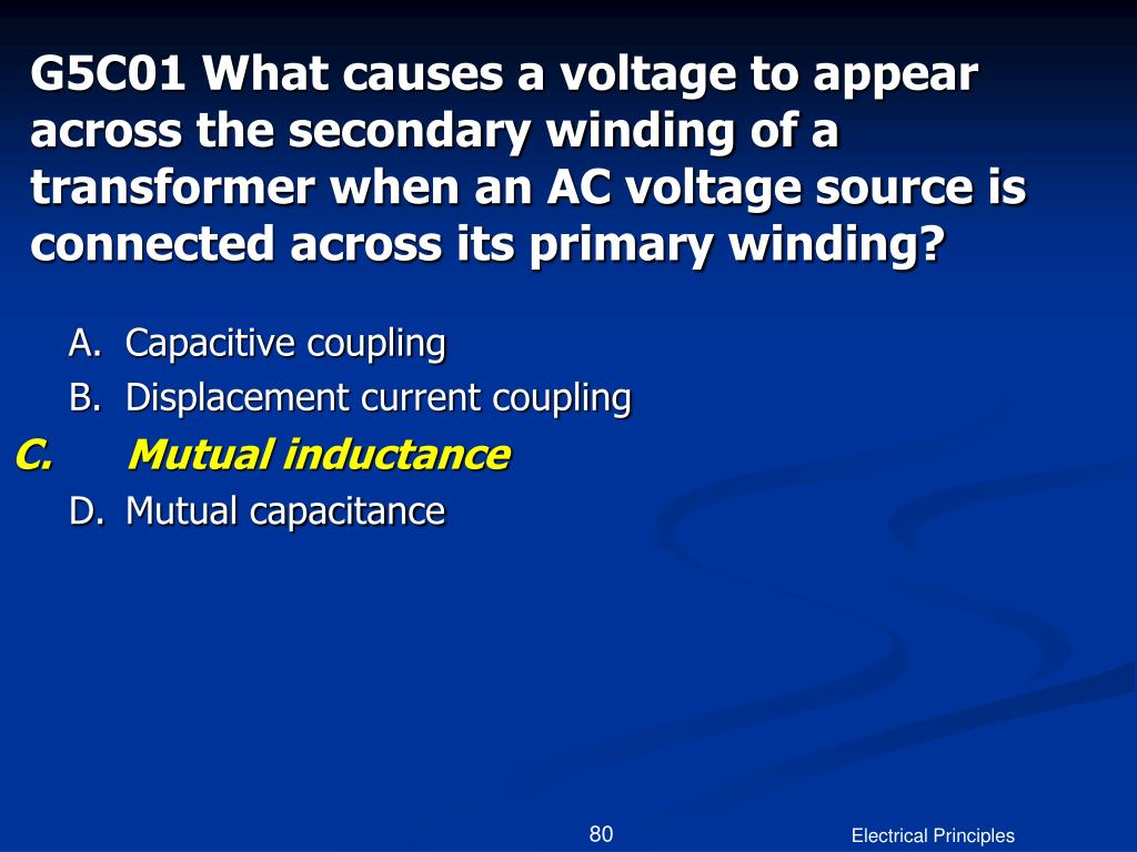 G5C01 What causes a voltage to appear across the secondary winding of a transformer when an AC voltage source is connected across its primary winding?