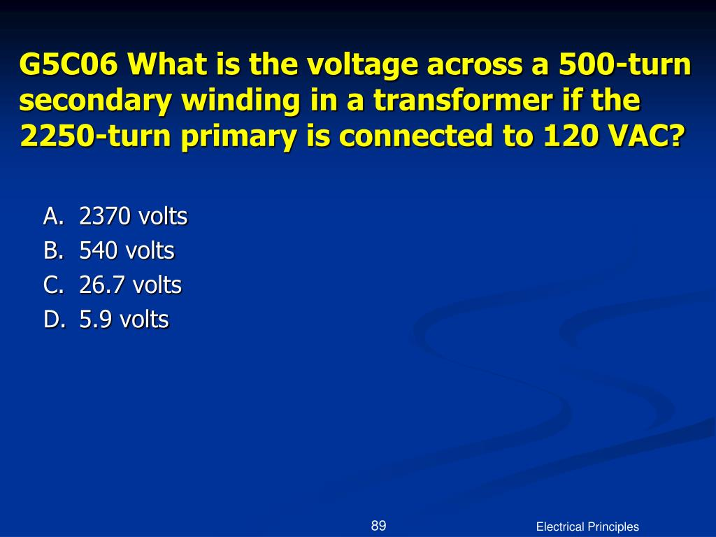 G5C06 What is the voltage across a 500-turn secondary winding in a transformer if the 2250-turn primary is connected to 120 VAC?