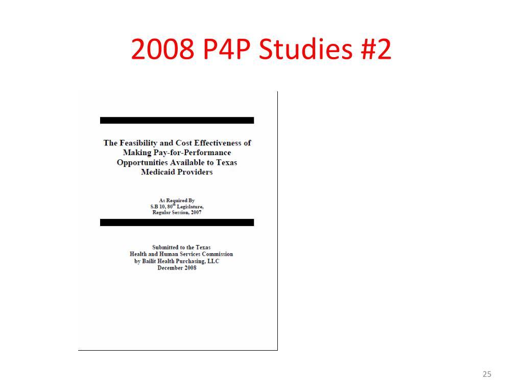 2008 P4P Studies #2