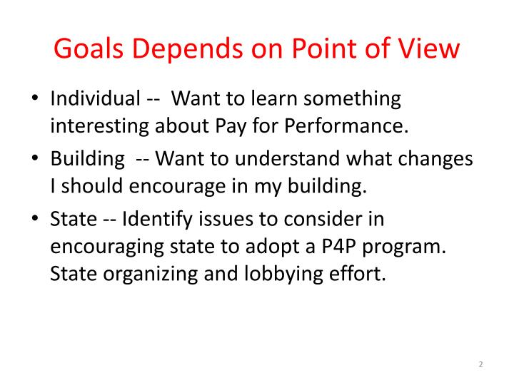 Goals depends on point of view