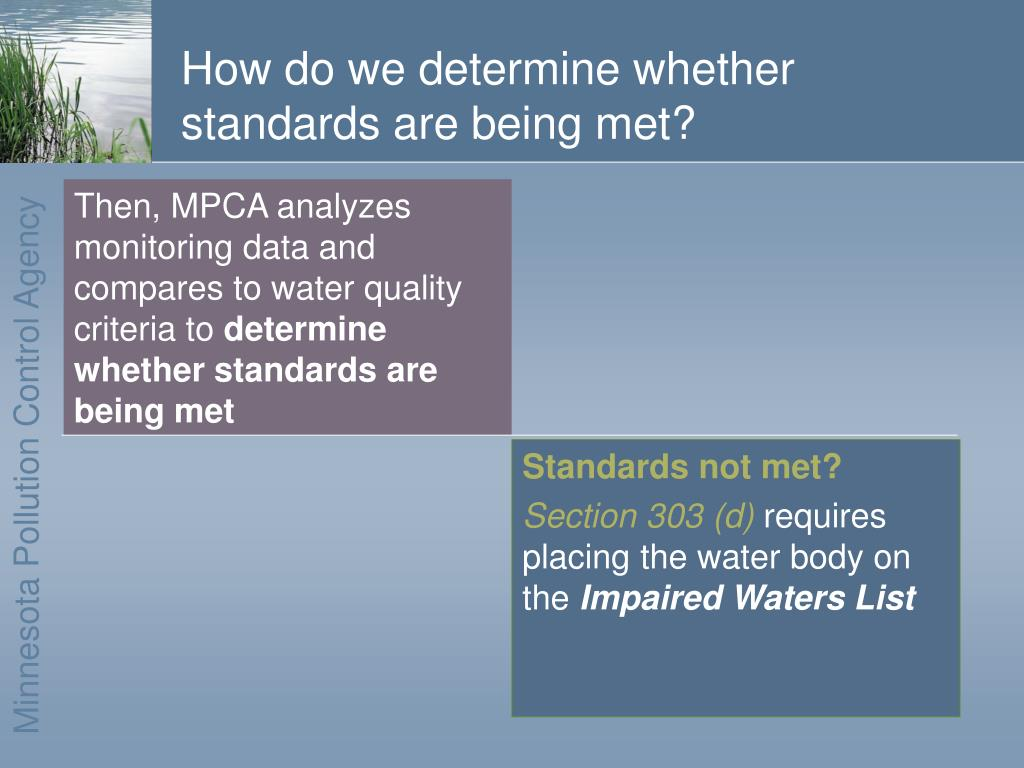 Then, MPCA analyzes monitoring data and compares to water quality criteria to