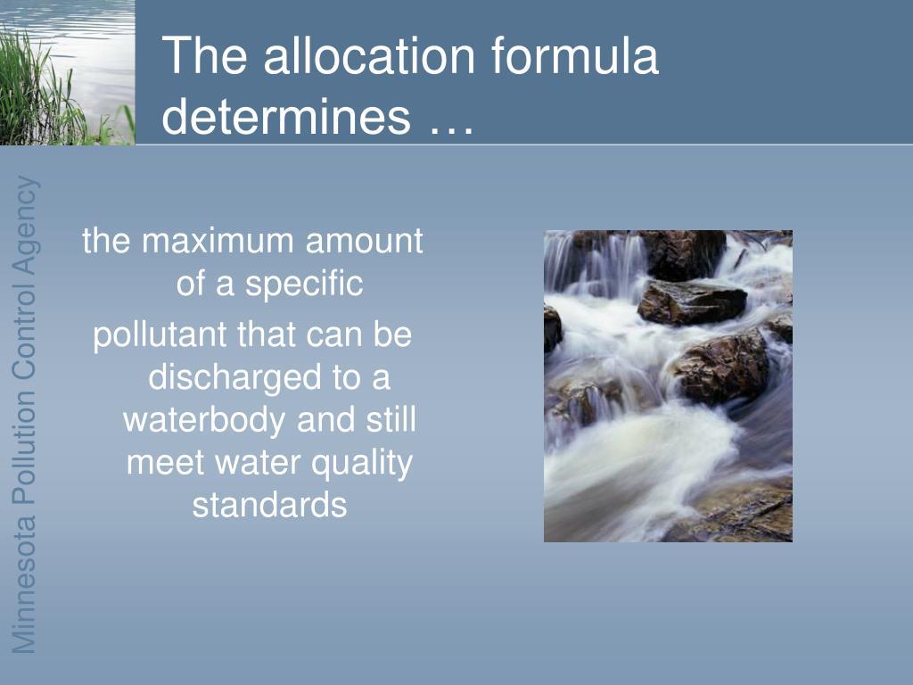 The allocation formula determines …